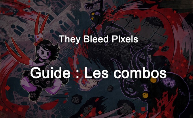 They Bleed Pixels : Les combos
